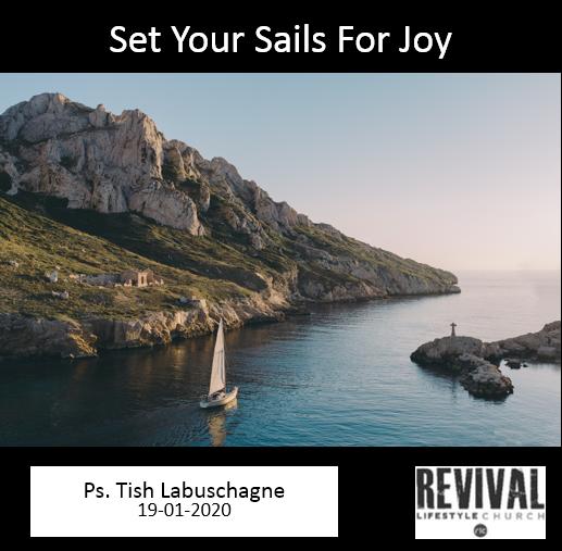 Set Your Sails For Joy